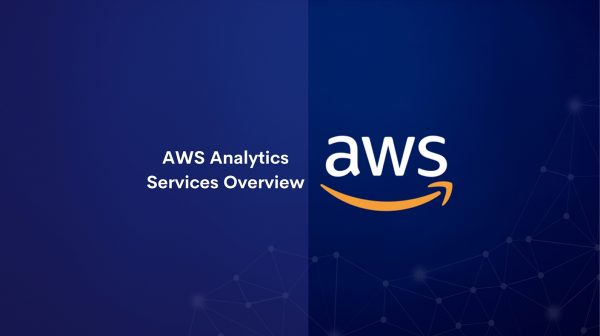 AWS Analytics Services Overview