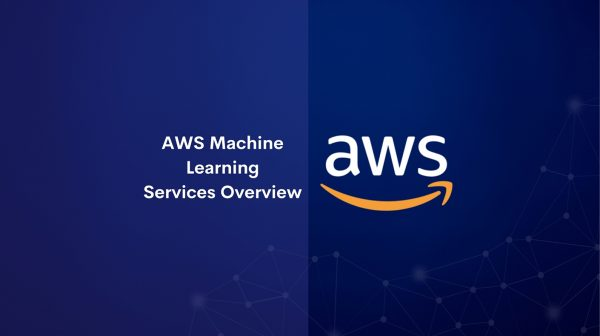 AWS Machine Learning Services Overview