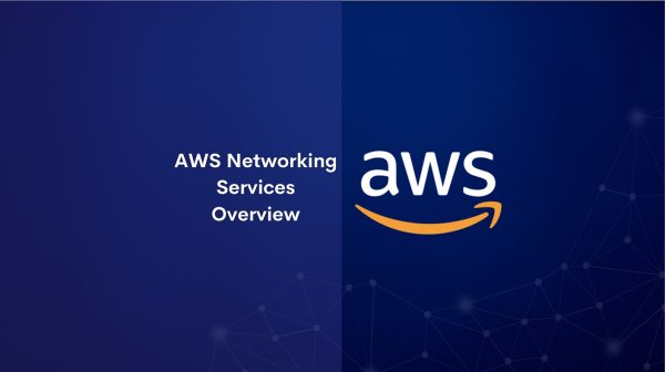 AWS Networking Services Overview