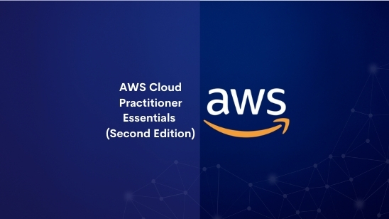 AWS Cloud Practitioner Essentials (Second Edition)